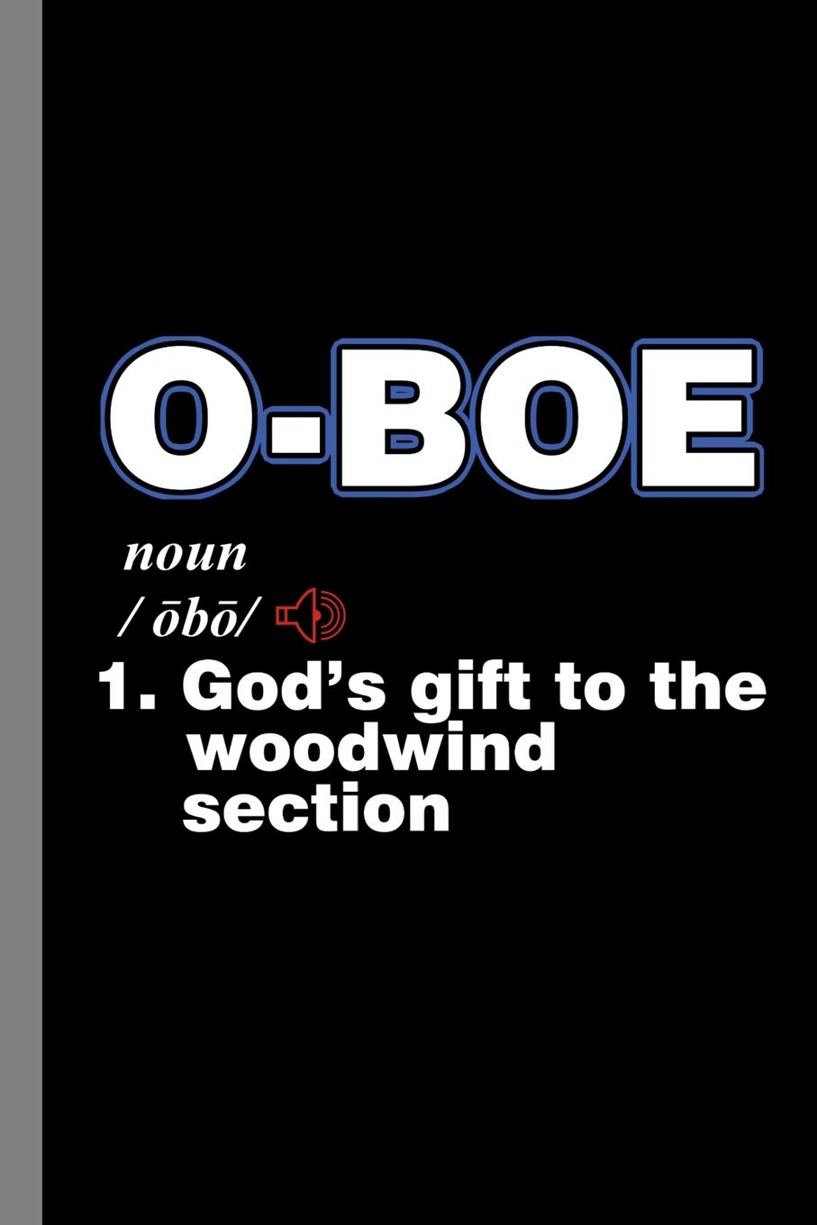 """Oboe: Musical Instrument Woodwinds Gift For Musicians And Music Lovers (6""""x9"""") Dot Grid Notebook To Write In"""