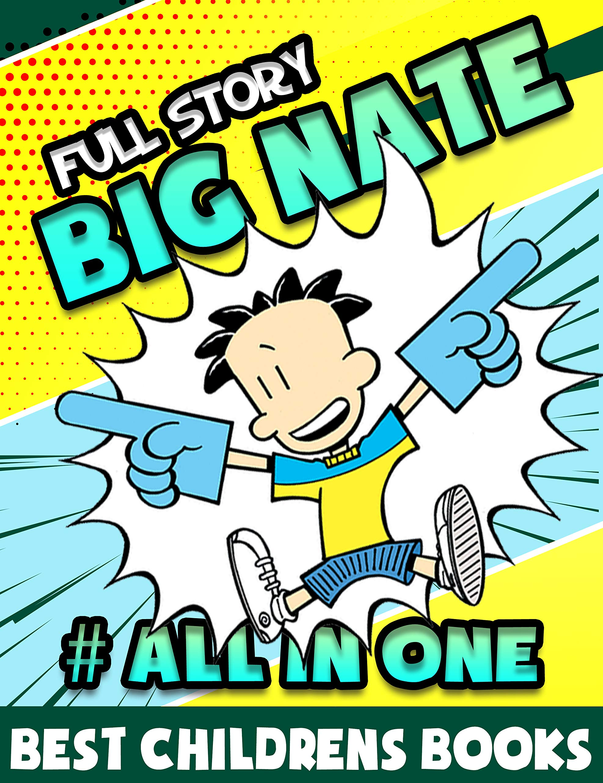 Best Childrens Books Full Story Big Nate Limited Edition Completed: Full Big Nate All in One Book