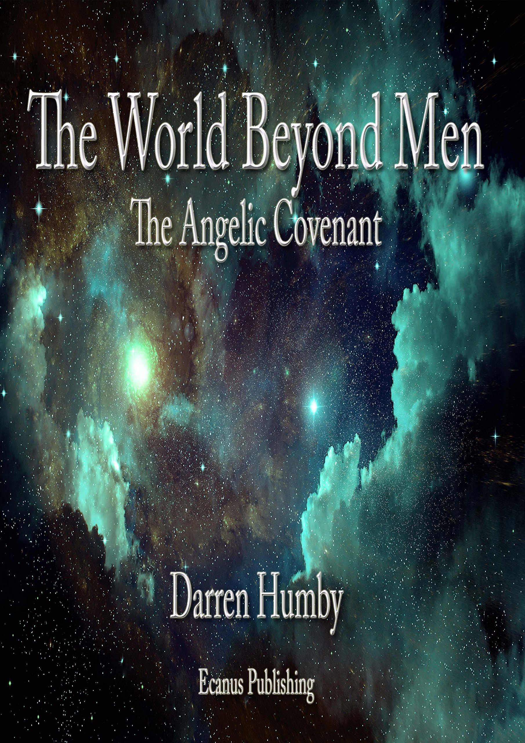 The World Beyond Men: The Angelic Covenant (Tales of the Angelic Covenant Book 1)
