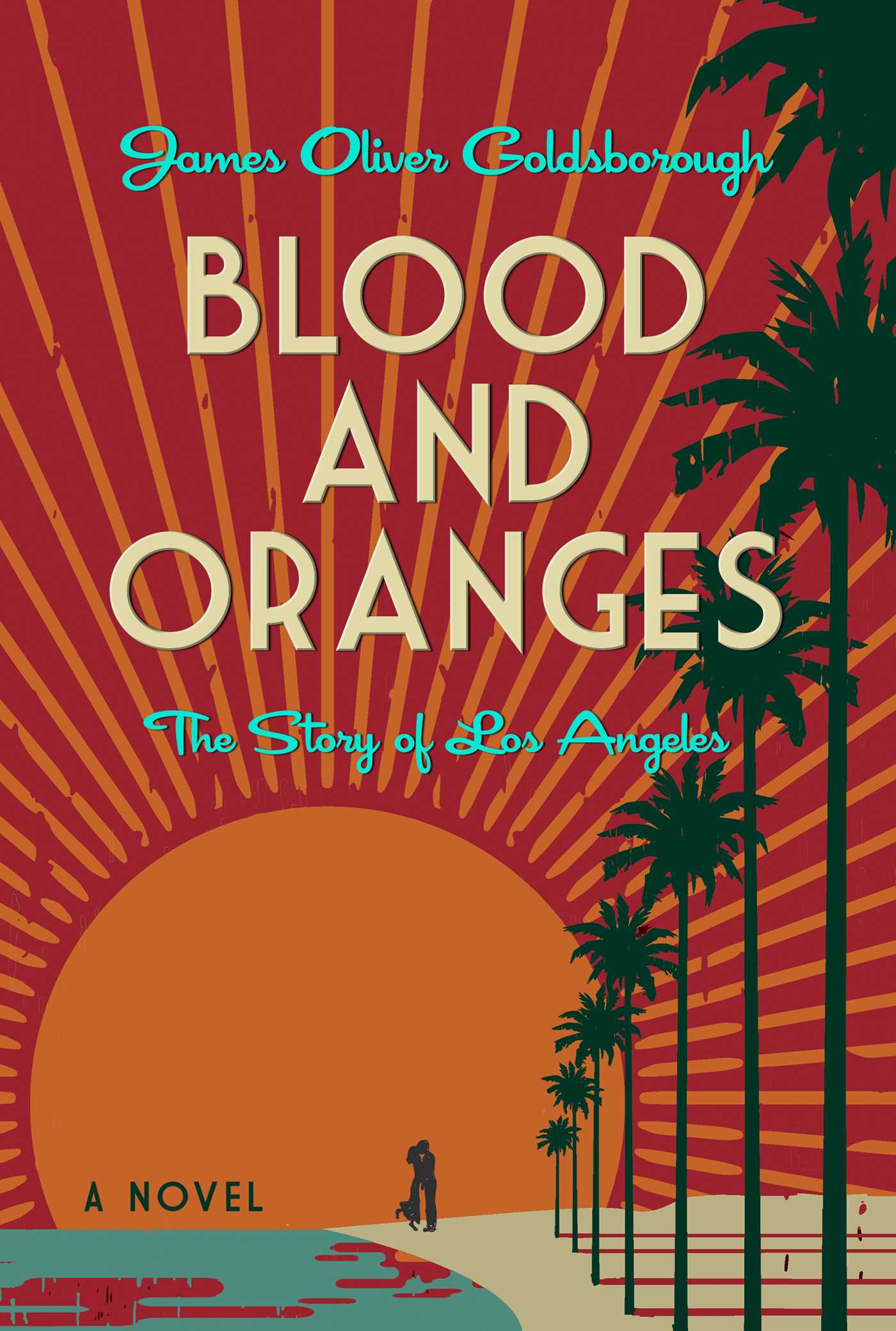 Blood and Oranges: The Story of Los Angeles