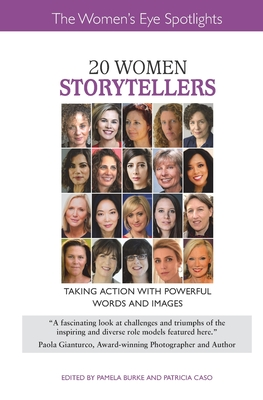 20 Women Storytellers: Taking Action with Powerful Words and Images