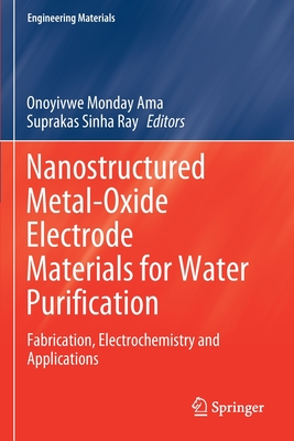 Nanostructured Metal-Oxide Electrode Materials for Water Purification: Fabrication, Electrochemistry and Applications