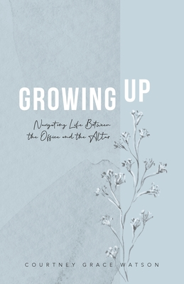 Growing Up: Navigating Life Between the Office and the Altar