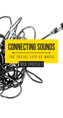 Connecting Sounds: The Social Life of Music