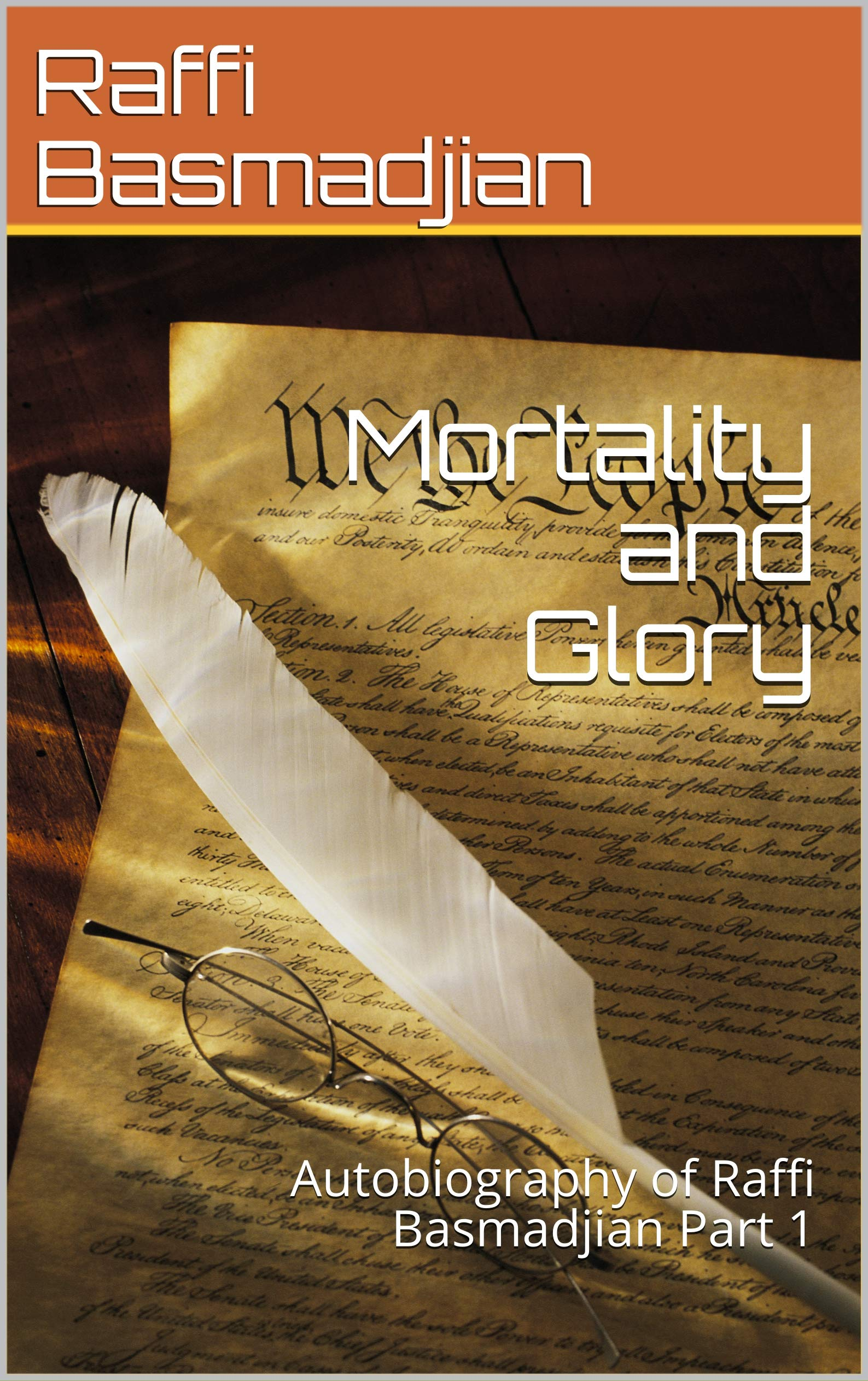 Mortality and Glory : Autobiography of Raffi Basmadjian Part 1