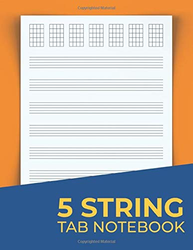 5 String Tab Notebook: Blank Manuscript Staff Music Paper For 5 String Fretted Instruments | 5-String Bass Guitar, Ukulele, Banjo Chord Diagrams & Tablature Workbook