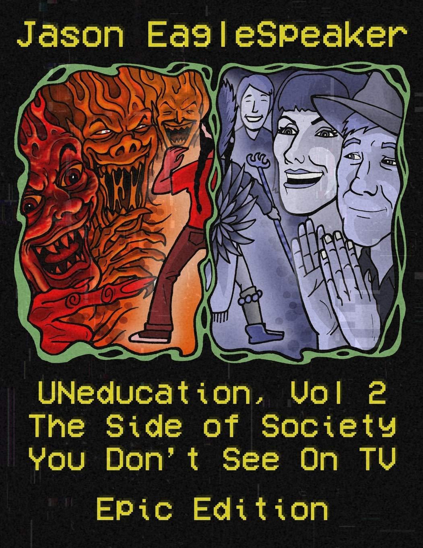 UNeducation, Vol 2: The Epic Version