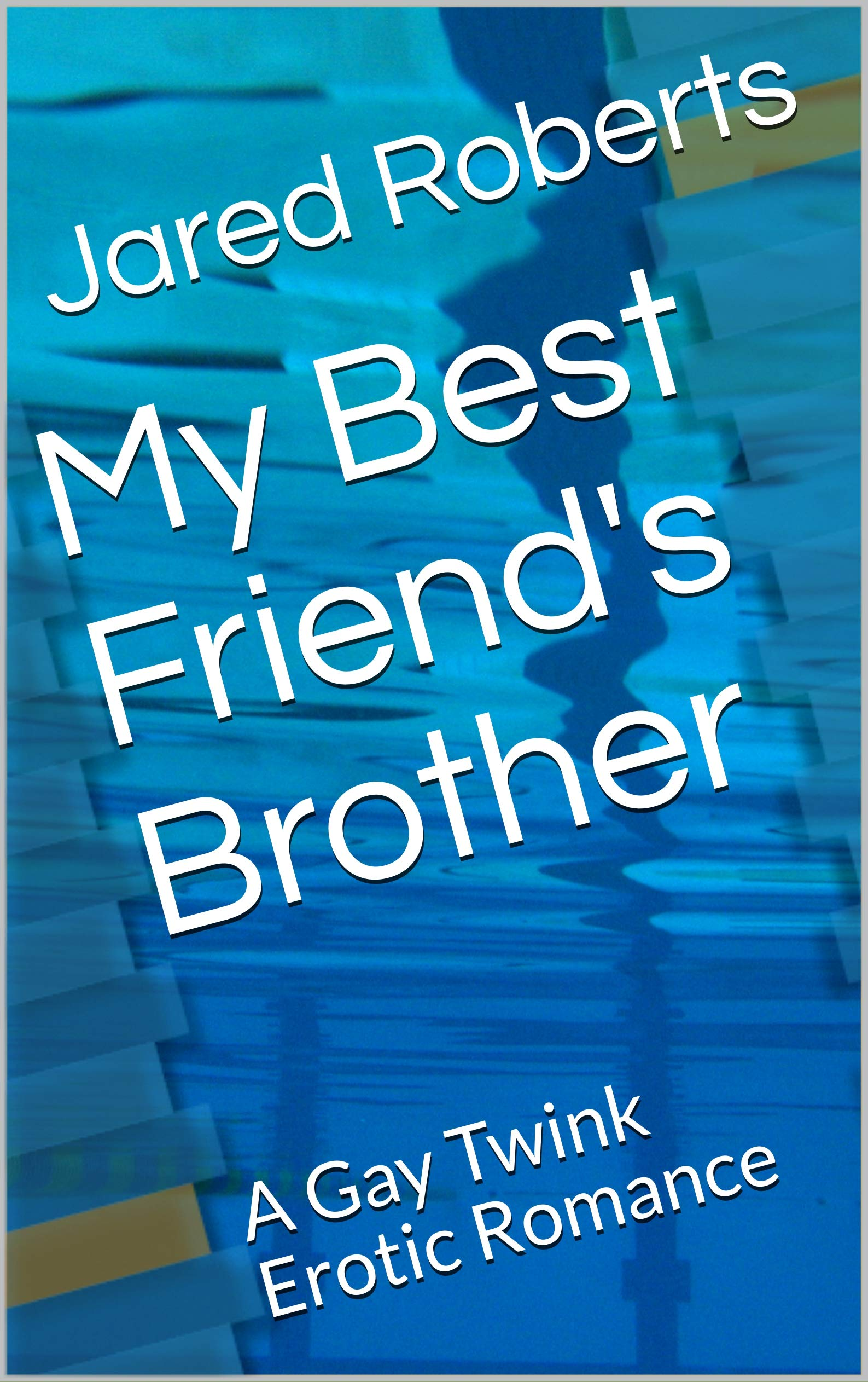 My Best Friend's Brother: A Gay Twink Erotic Romance