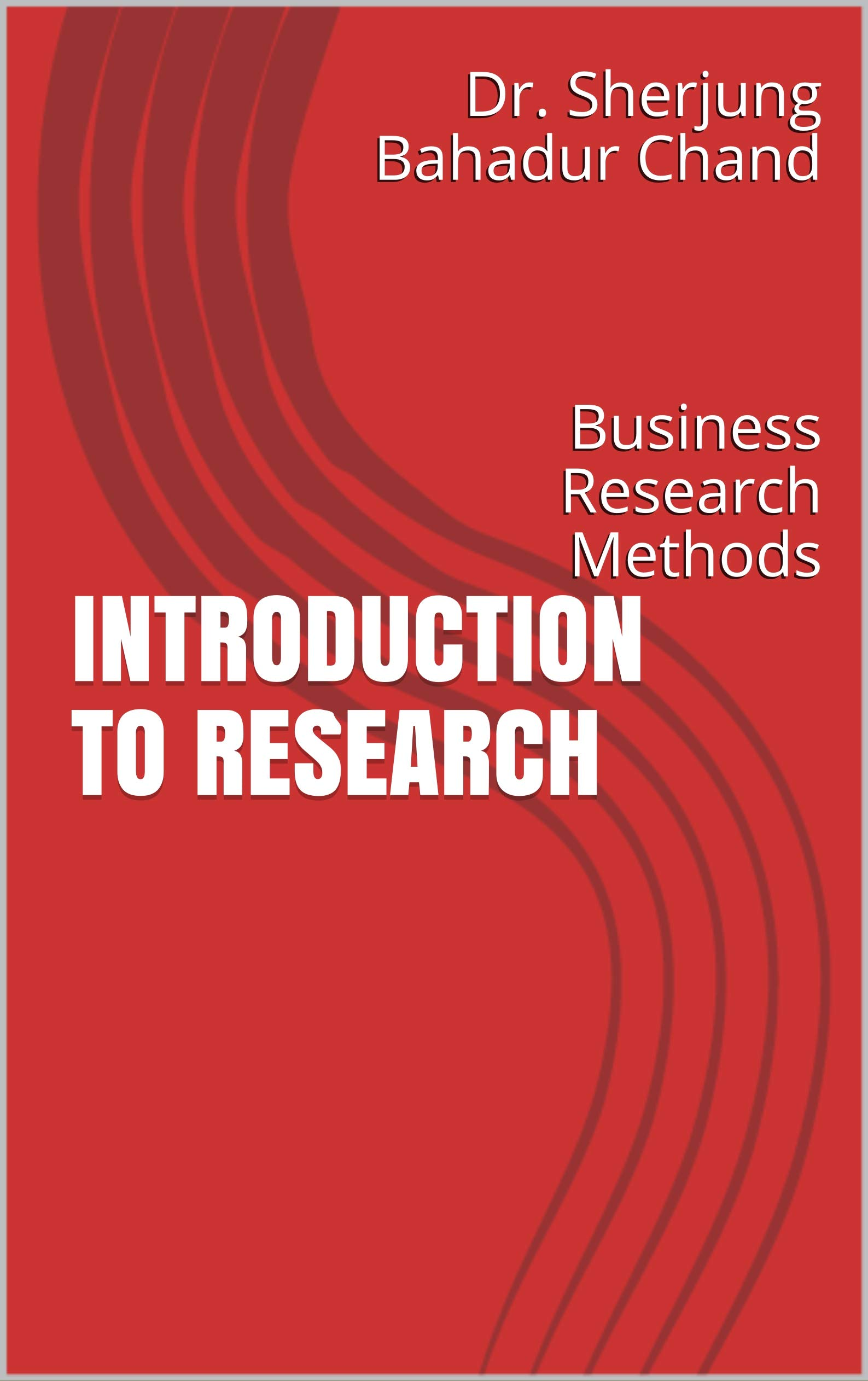 INTRODUCTION TO RESEARCH: Business Research Methods