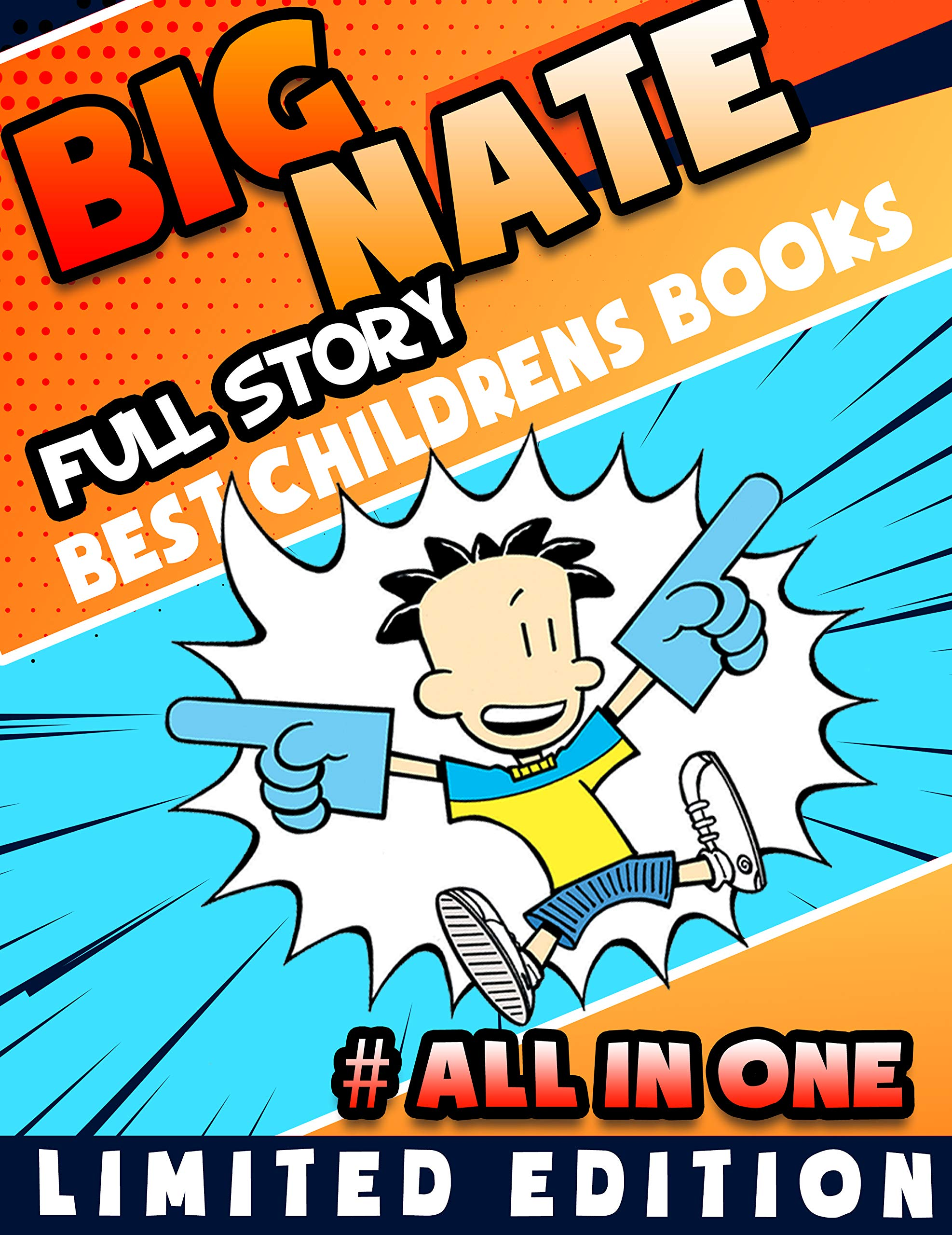 Full Story Best Childrens Books Big Nate Limited Edition Completed Series: Full Big Nate All in One Edition