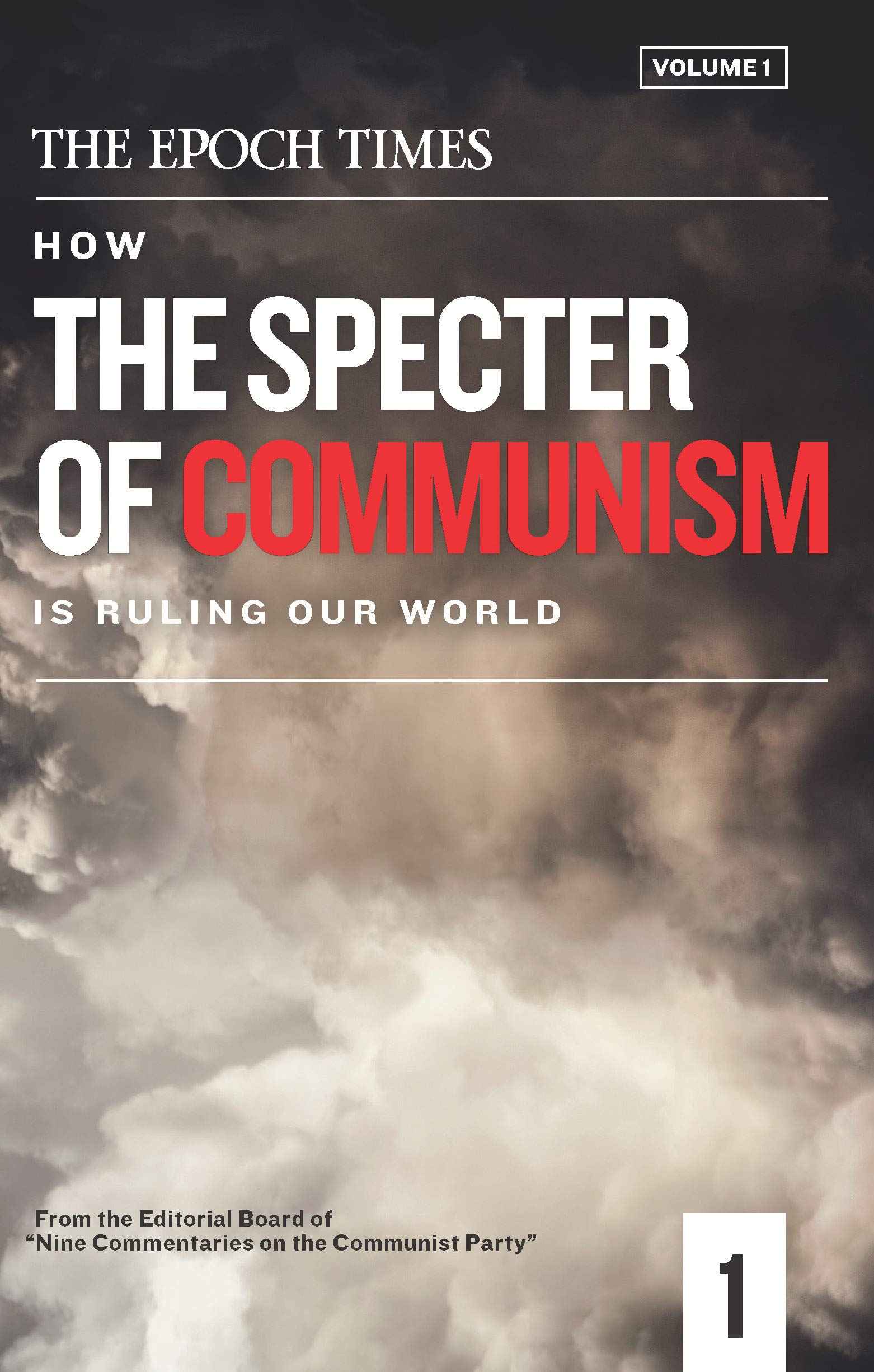How the Specter of Communism Is Ruling Our World (Volume 1 of 3)