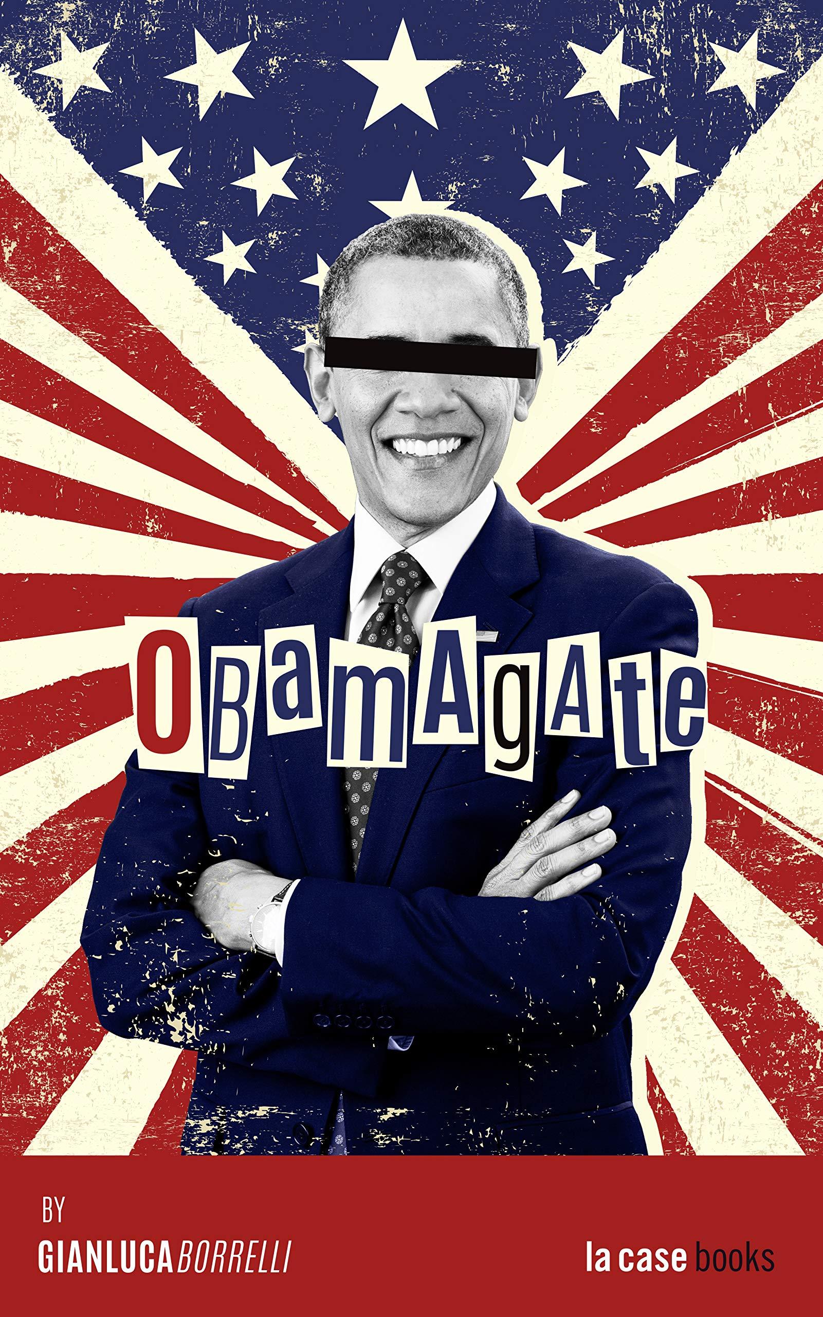 Obamagate: La guerra segreta di Barack Obama contro Donald Trump