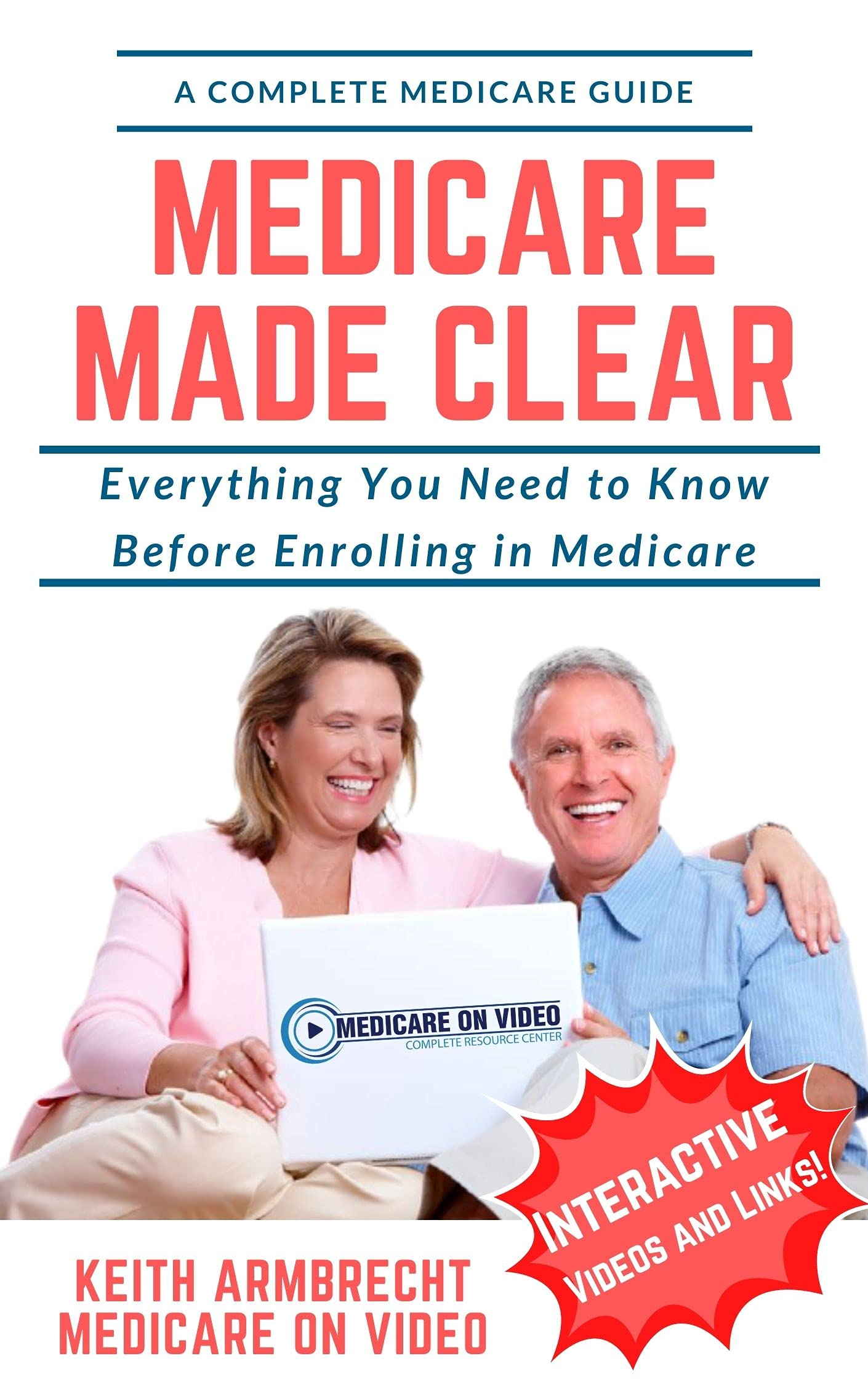 Medicare Made Clear: Everything You Need to Know Before Enrolling in Medicare