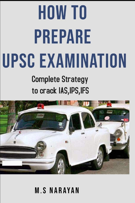 HOW TO PREPARE UPSC EXAMINATION ?