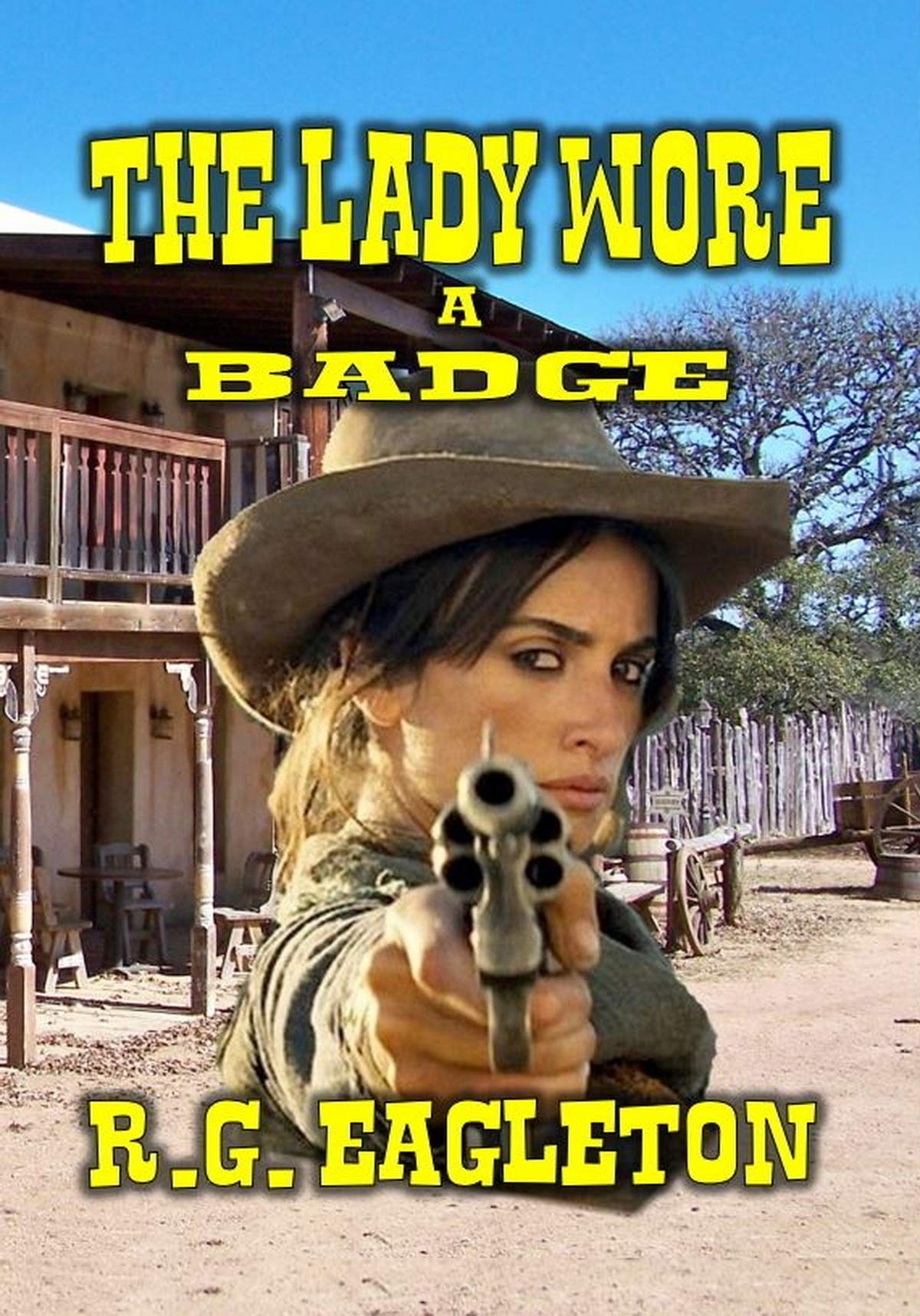 The Lady Wore A Badge: A Classic Western