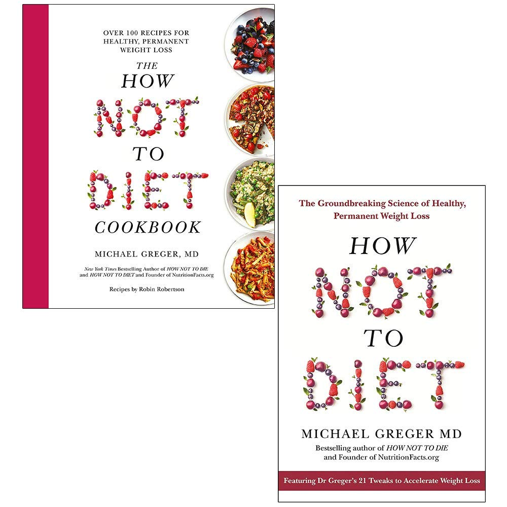 The How Not To Diet Cookbook & How Not To Diet By Michael Greger 2 Books Collection Set
