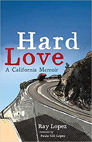 Hard Love: A California Memoir