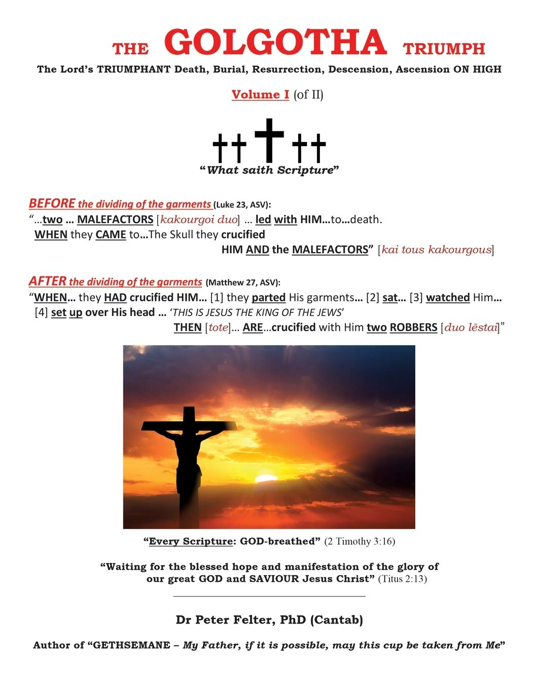 The Golgotha Triumph: The Lord's TRIUMPHANT Death, Burial, Resurrection, Descension, Ascension ON HIGH Volume I