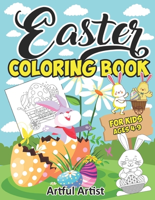 Easter Coloring Book For Kids Ages 4-9: Easter Activity Coloring Book for Children, Ages 4-8, Ages 8-12, Preschool (Easter Day Coloring Book for Kids)