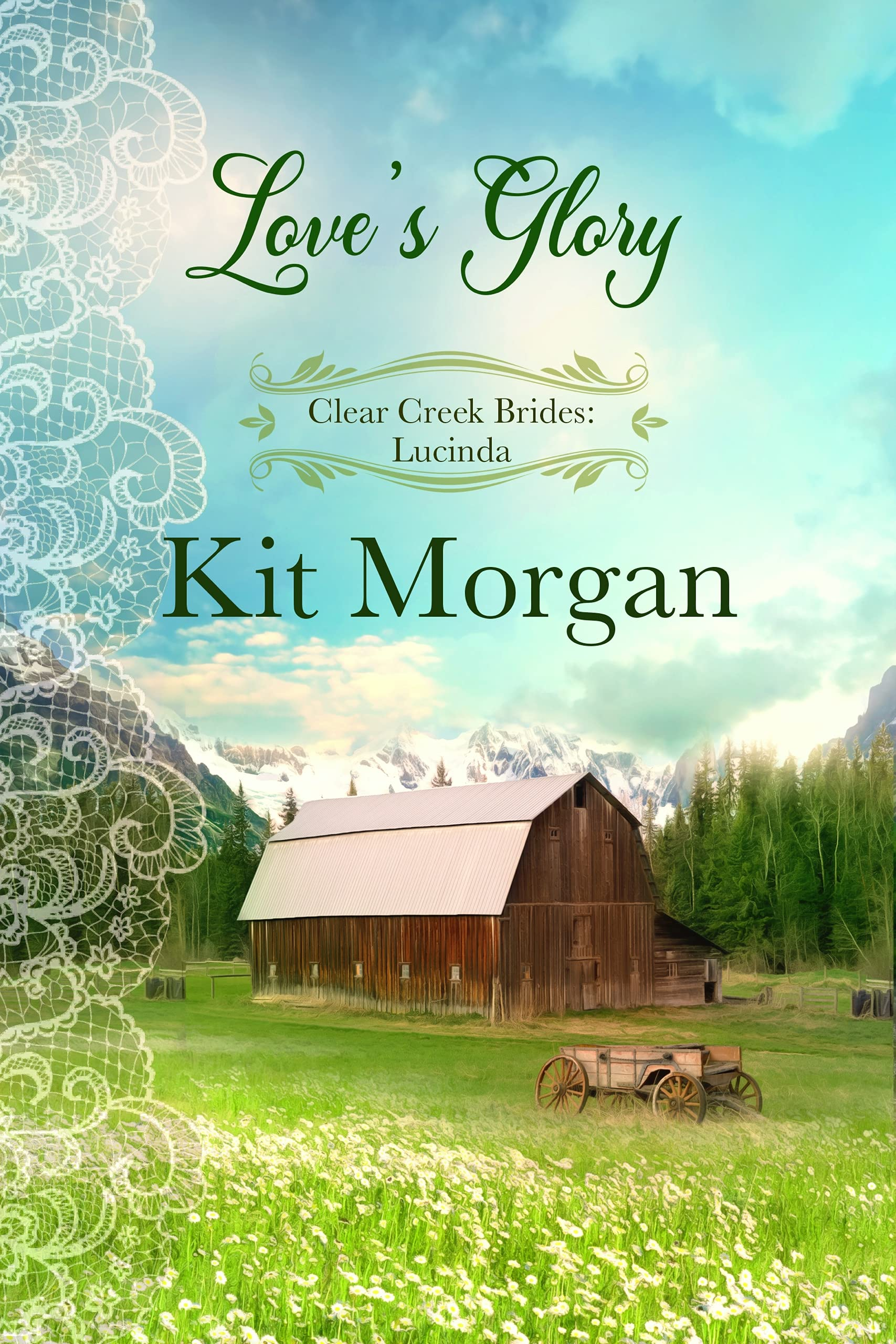 Love's Glory: A Sweet Historical Western Romance (Clear Creek Brides Book 4)