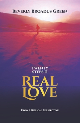 20 Steps II Real Love: From a Biblical Perspective
