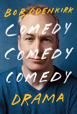 Comedy Comedy Comedy Drama: A Memoir