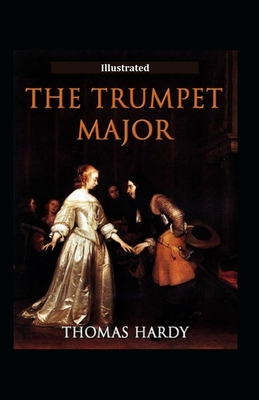 The Trumpet-Major Illustrated: Fiction, Historical, Romance