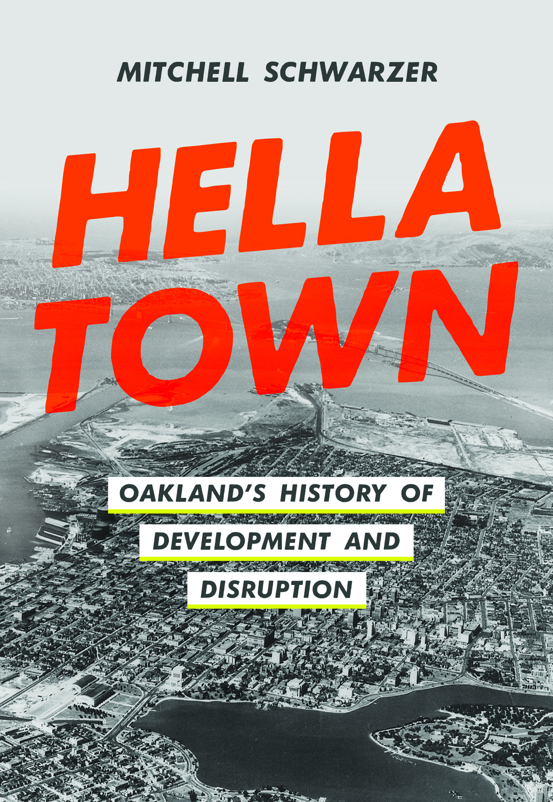 Hella Town: Oakland's History of Development and Disruption