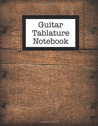 Guitar Tablature Notebook: Blank Composition Music Staff Paper for Composing Songs - 140 Pages - 8.5 x 11 Paperback