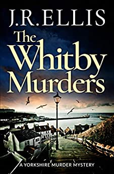 The Whitby Murders (Yorkshire Murder Mysteries, #6)