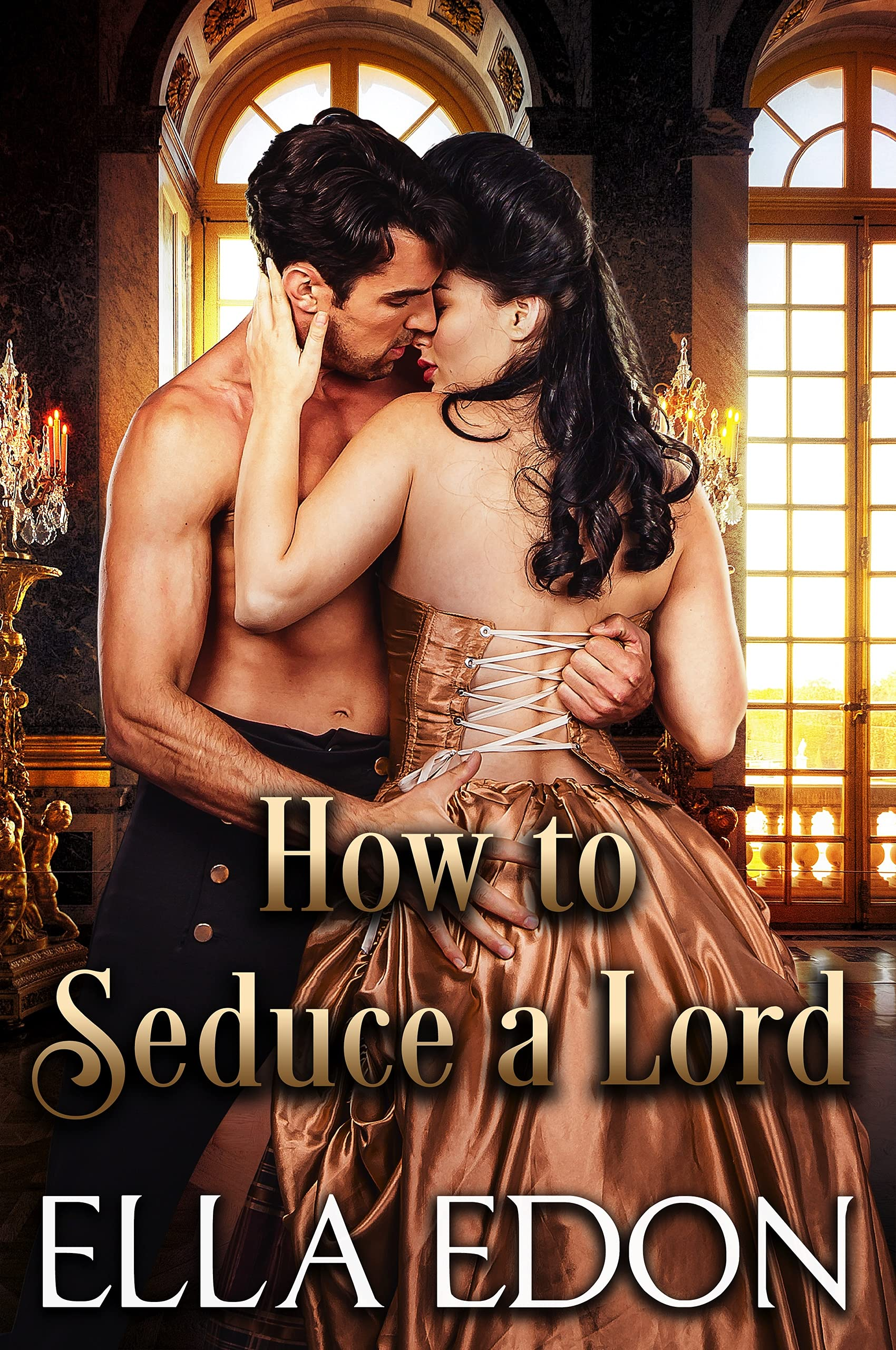 How to Seduce a Lord: Historical Regency Romance