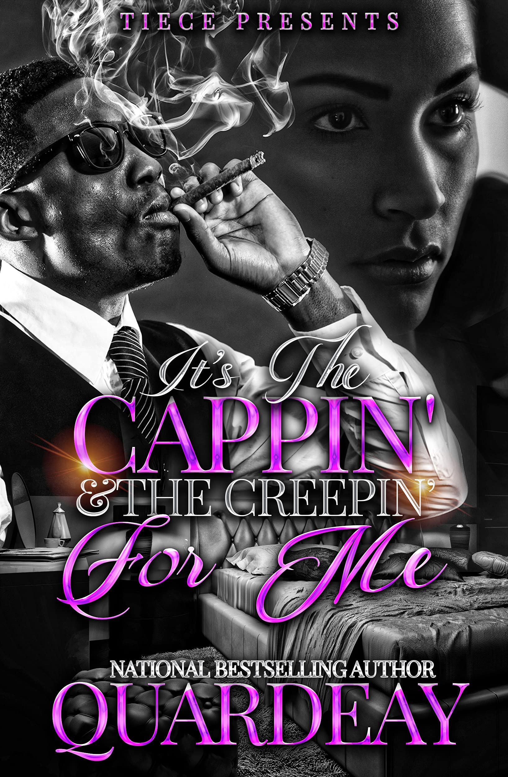 It's The Cappin' and The Creepin' For Me: An Urban Fiction Love Story