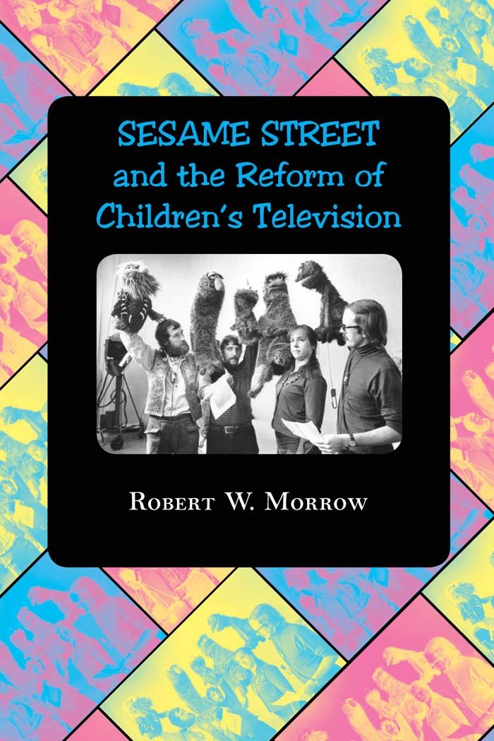 """Sesame Street"" and the Reform of Children's Television"