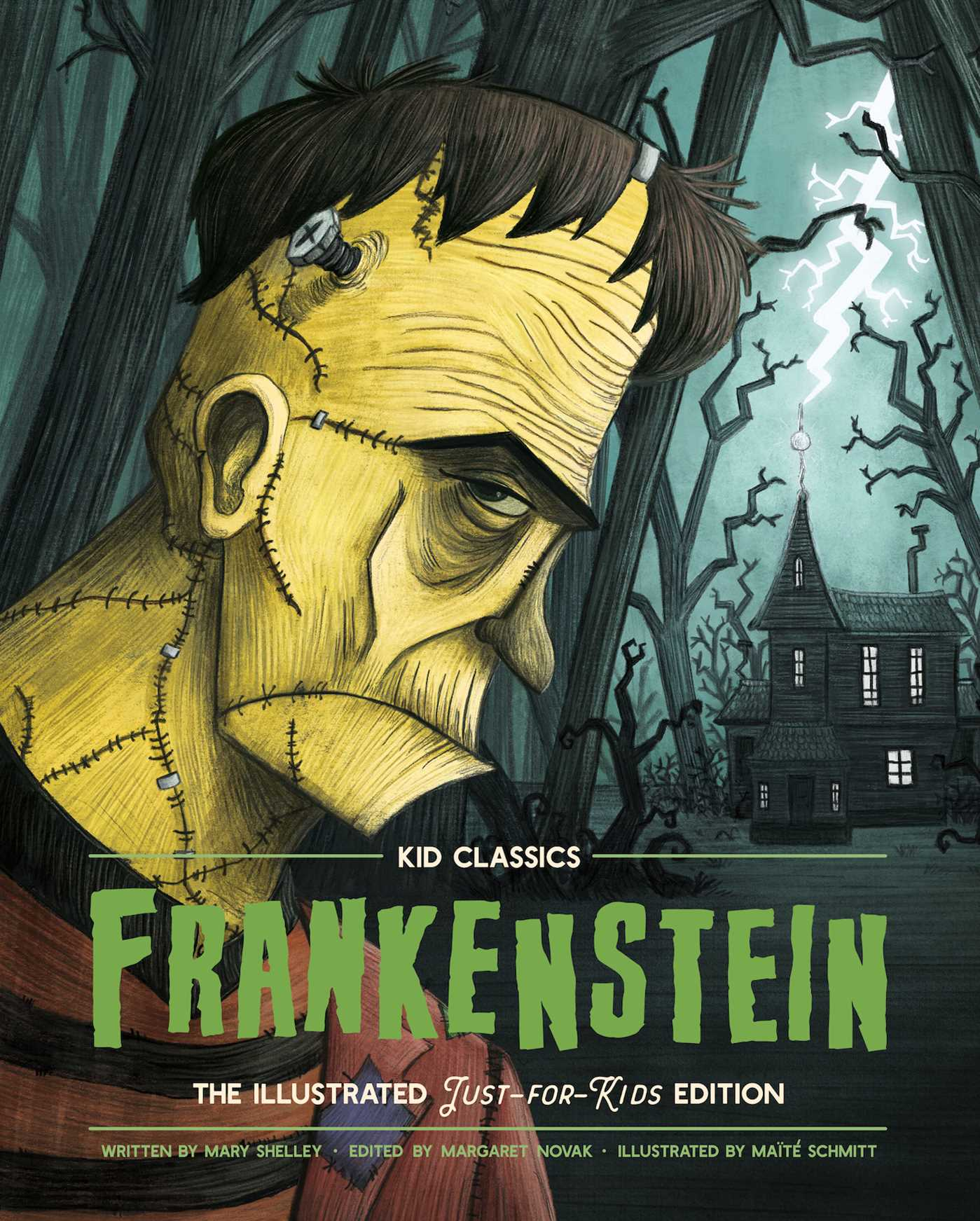Frankenstein - Kid Classics: The Classic Edition Reimagined Just-for-Kids! (Illustrated Abridged for Grades 4 – 7) (Kid Classic #1)
