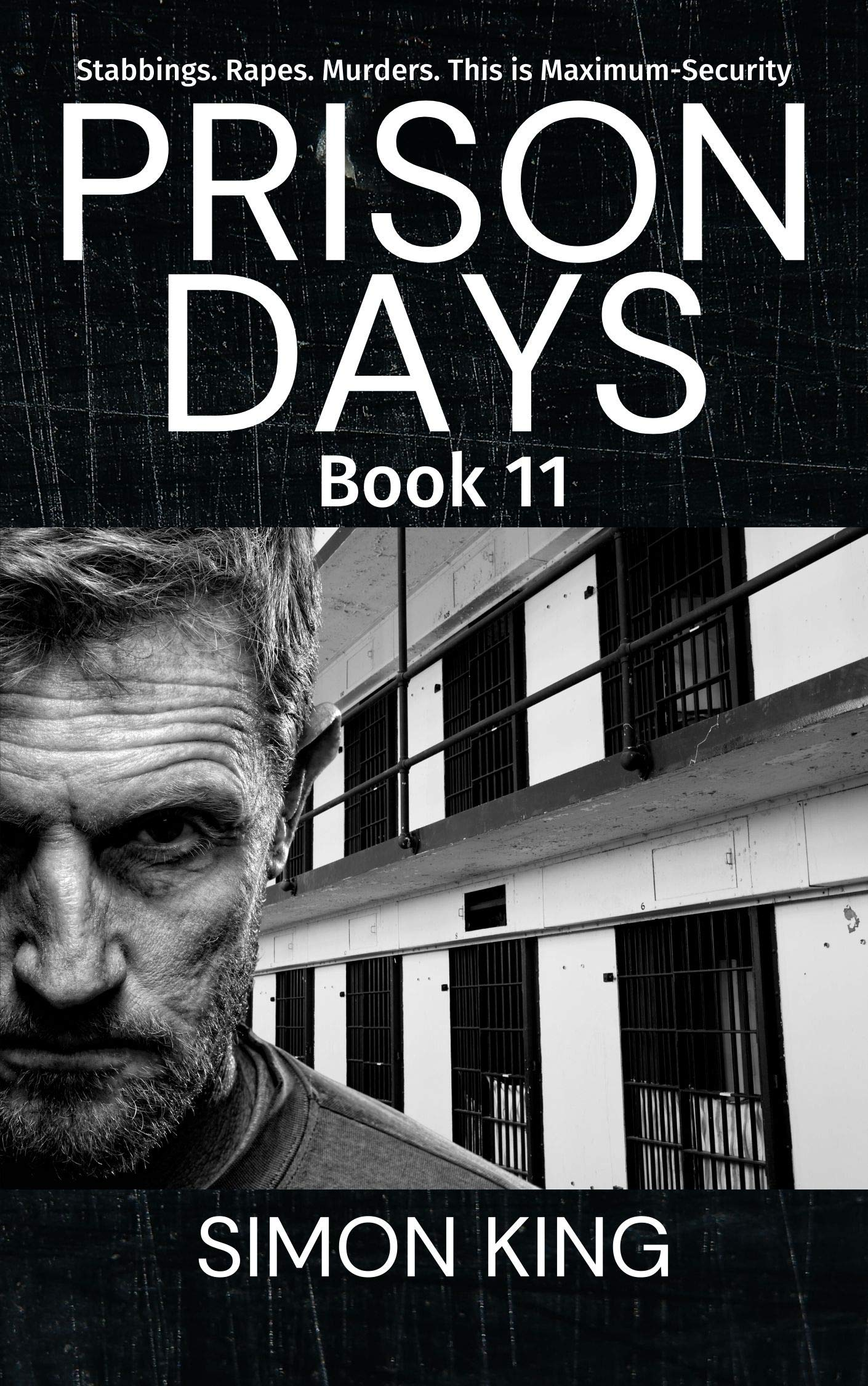 Prison Days Book 11: A True Crime and Prison Biography