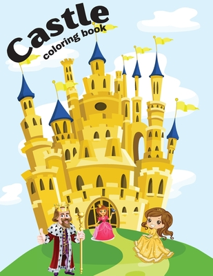 Castle Coloring Book For Teens: A Book For Boys And Girls With 45 Unique Medieval Illustration