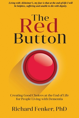 The Red Button: Creating Good Choices at the End of Life for People Living with Dementia