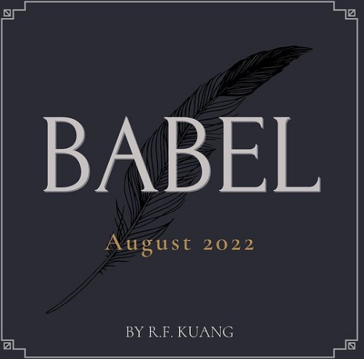 Babel, or The Necessity of Violence: An Arcane History of the Oxford Translators' Revolution