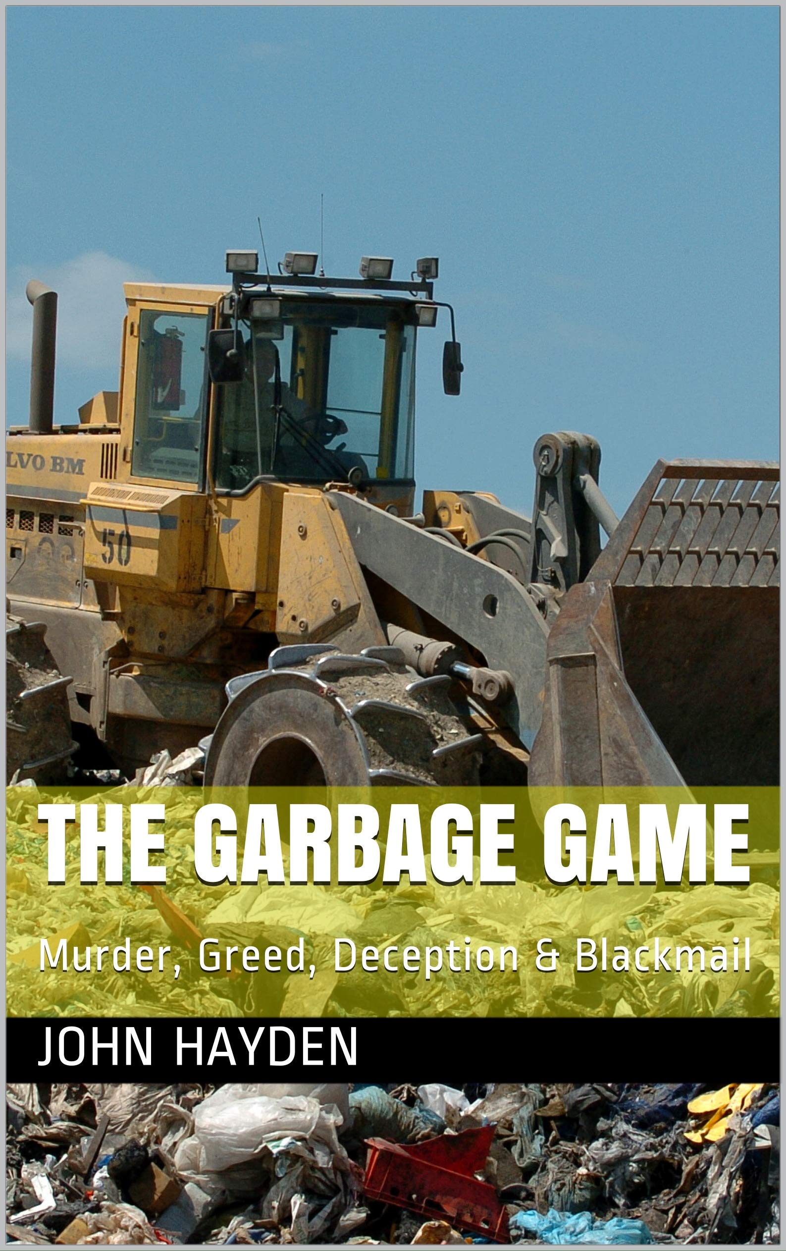 THE GARBAGE GAME: Murder, Greed, Deception & Blackmail