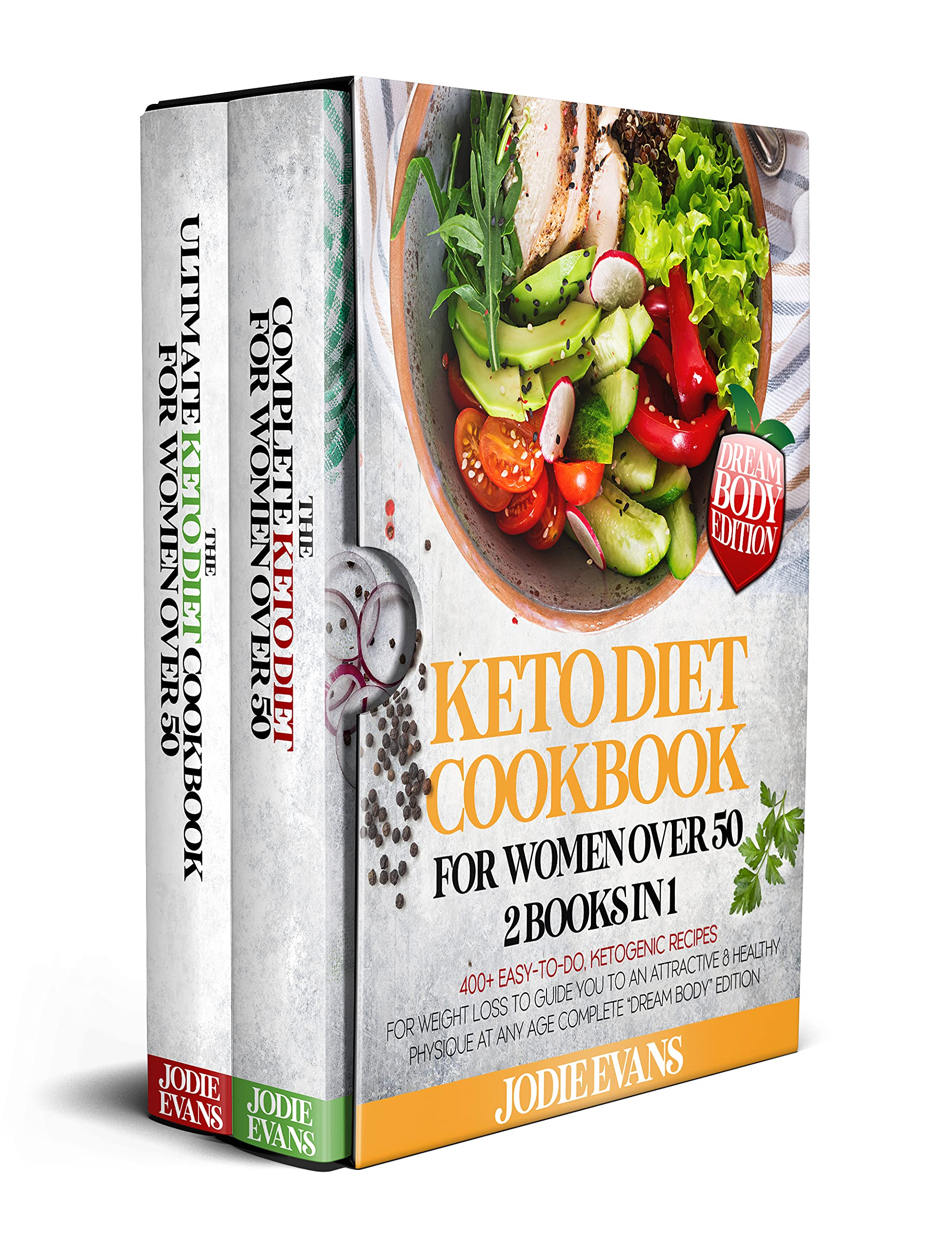 """Keto Diet Cookbook For Women Over 50 : 2 Books In 1: 400+ Easy-To-Do, Ketogenic Recipes For Weight Loss To Guide You To An Attractive & Healthy Physique At Any Age 