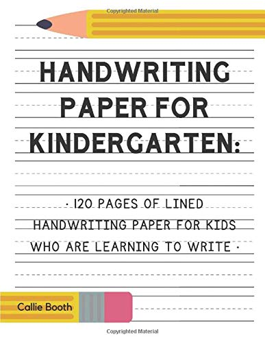 Handwriting Paper for Kindergarten: 120 Pages of Lined Handwriting Paper for Kids Who Are Learning to Write