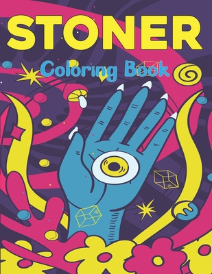 Stoner Coloring Book: An Adults Coloring Book For Fun To Relax And Relieve Stress With Many Stoner Images Coloring Book for Teens Boys and Girls Vol-1