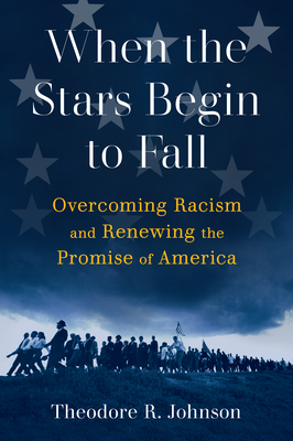 When the Stars Begin to Fall: Overcoming Racism and Renewing the Promise of America