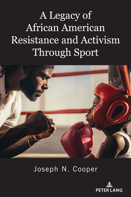 A Legacy of African American Resistance and Activism Through Sport