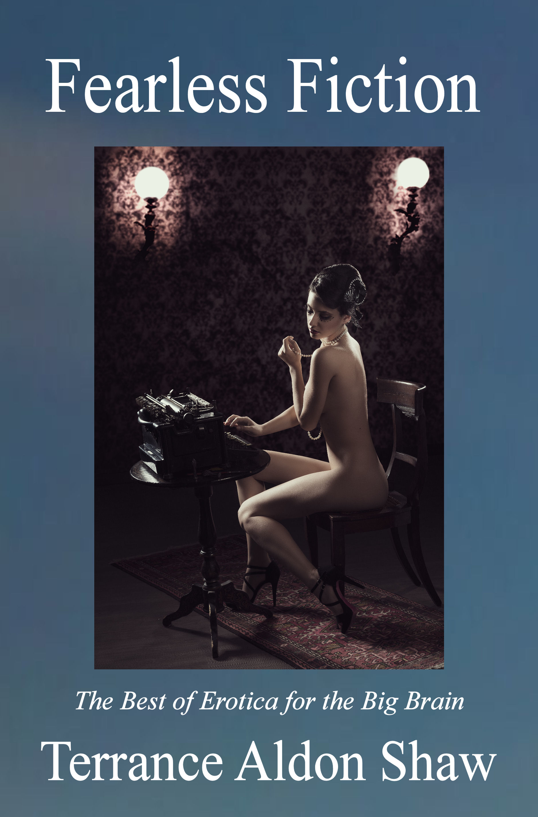 Fearless Fiction: The Best of Erotica for the Big Brain