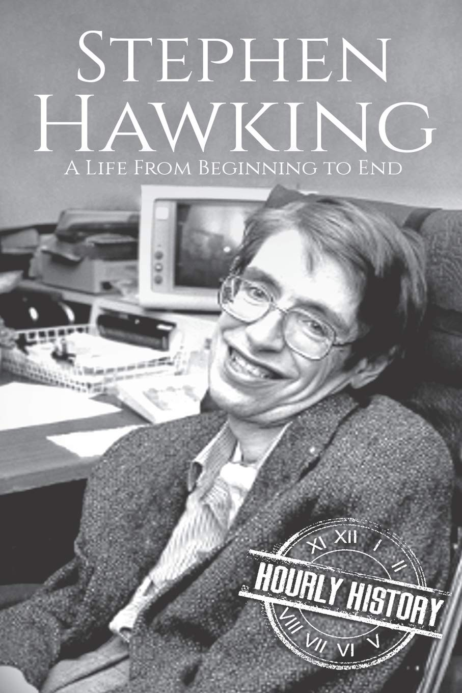 Stephen Hawking: A Life From Beginning to End