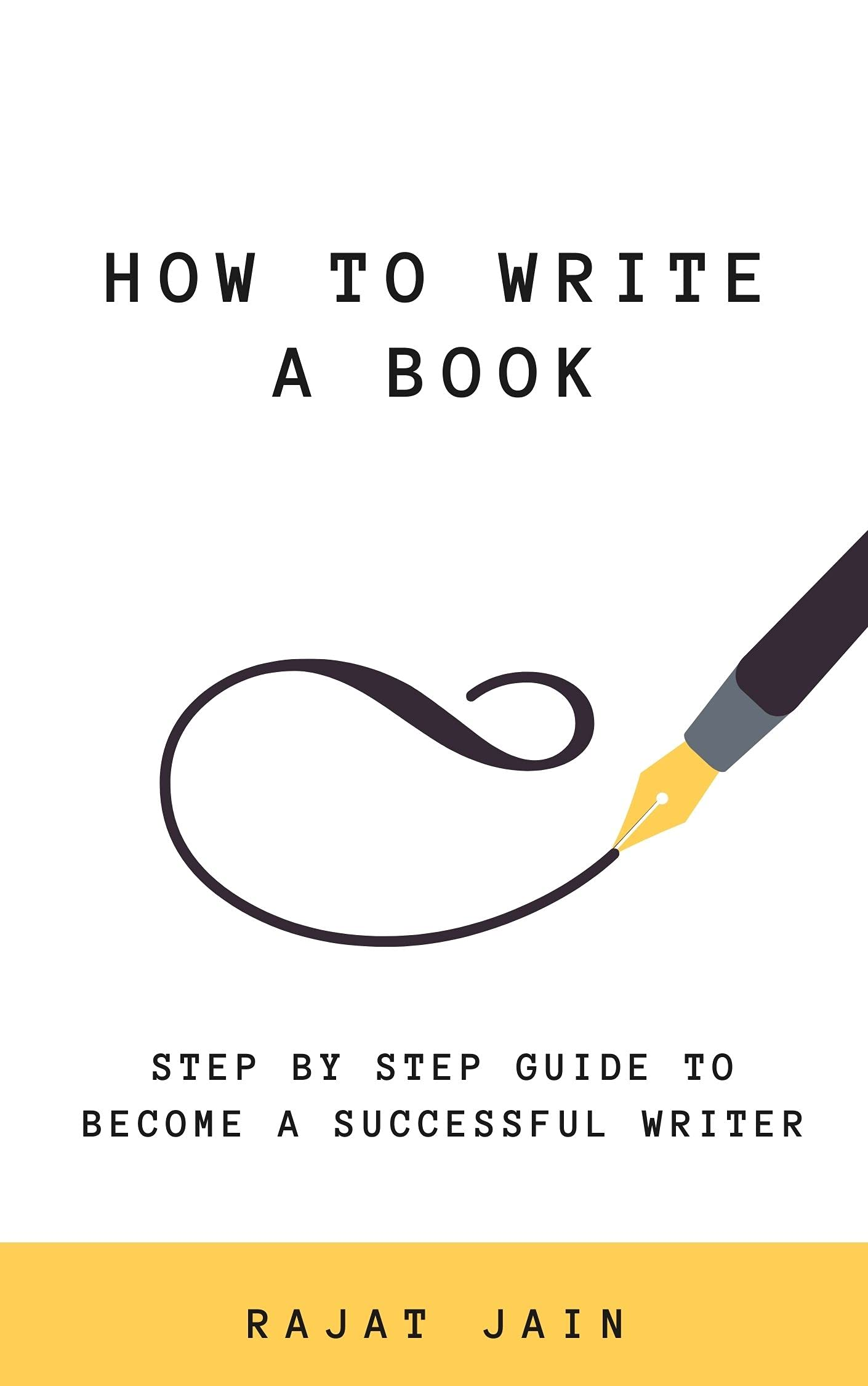 How to Write a Book: Step by Step Guide to Become a Successful Writer