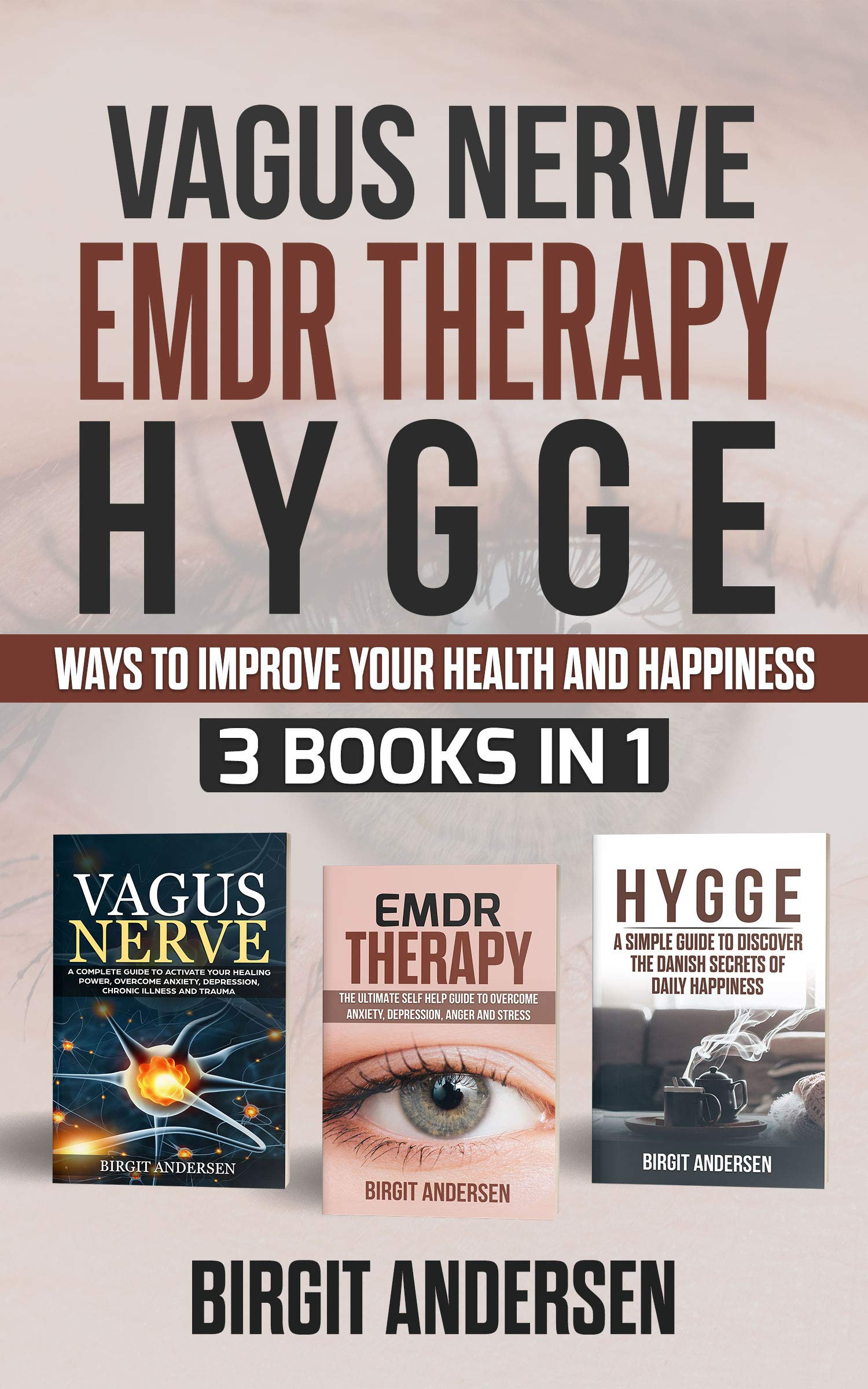 Vagus Nerve, Emdr Therapy, Hygge: Ways To Improve Your Health And Happiness. 3 Books In 1