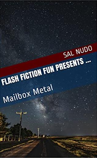 Flash Fiction Fun Presents ... Mailbox Metal