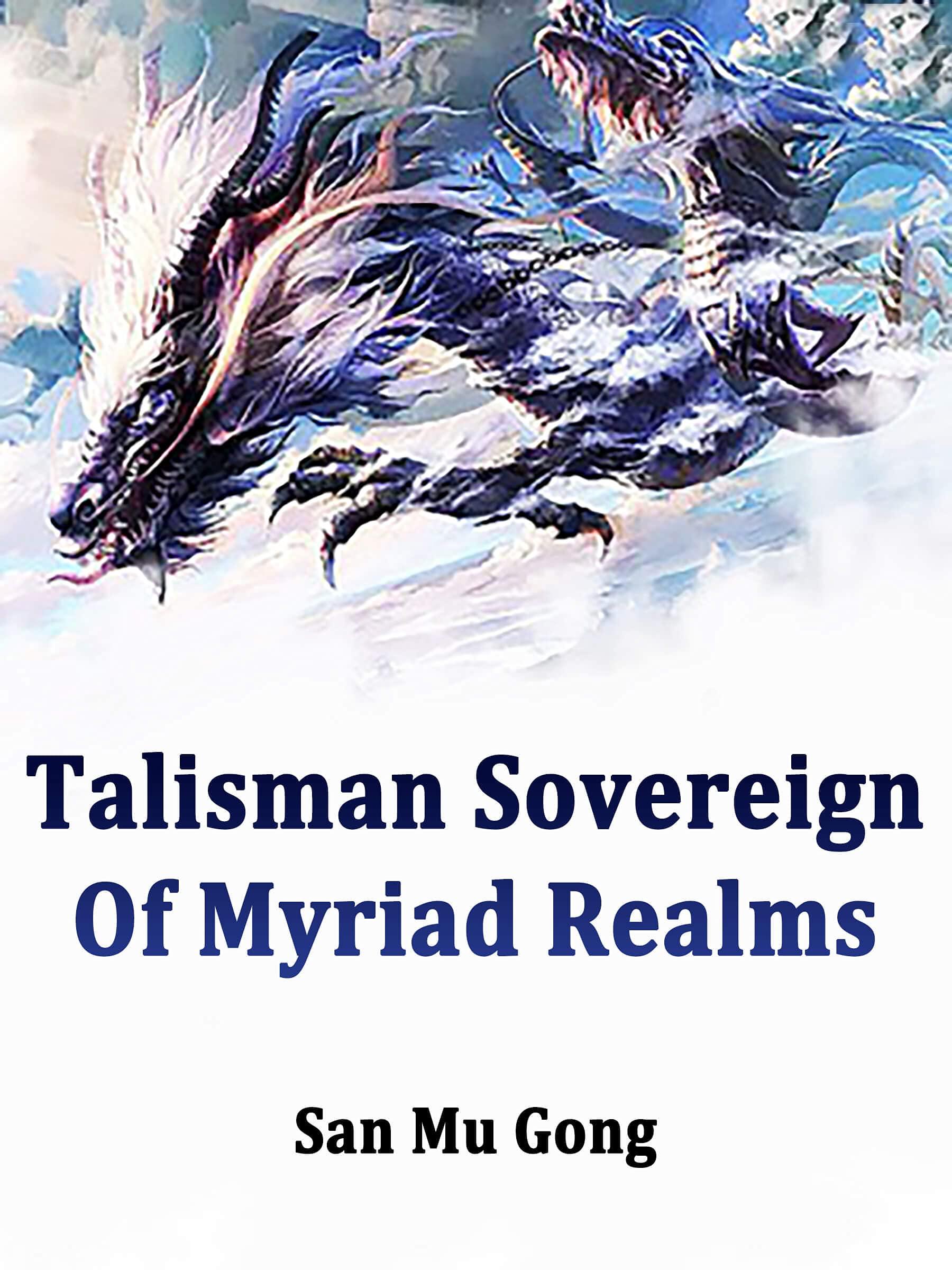 Talisman Sovereign Of Myriad Realms: The teenage superhero fiction and historical fantasy novels ( action adventure, harem for men kindle, cultivation progression ) Book 1